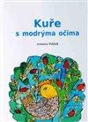 Obálka knihy Kuře s modrýma očima