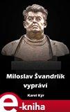 Miloslav Švandrlík vypráví - obálka