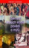 Tajemství českých kronik, pověstí a mýtů - obálka