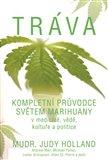 Tráva (Kompletní průvodce světem marihuany v medicíně, vědě, kultuře a politice) - obálka