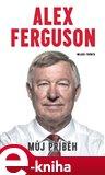 Alex Ferguson - Můj příběh - obálka