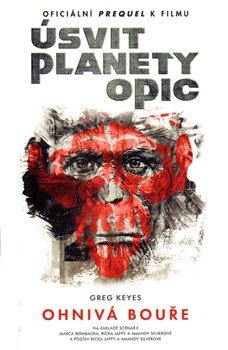 Úsvit planety opic. Ohnivá bouře - Greg Keyes