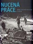 Nucená práce (Němci, nuceně nasazení a válka) - obálka