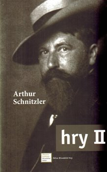 Hry II.. Arthur Schnitzler - Arthur Schnitzler