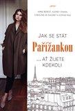 Jak se stát Pařížankou (Kniha, vázaná) - obálka