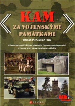 Kam za vojenskými památkami - Roman Plch, Milan Plch
