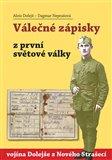 Válečné zápisky z první světové války vojína Dolejše z Nového Strašecí - obálka