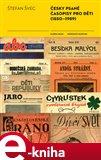 Česky psané časopisy pro děti (1850-1989) (Elektronická kniha) - obálka