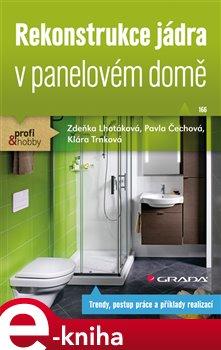 Rekonstrukce jádra v panelovém domě - kol., Zdeňka Lhotáková e-kniha