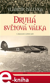 Druhá světová válka. 2. doplněné vydání - Vladimír Nálevka e-kniha