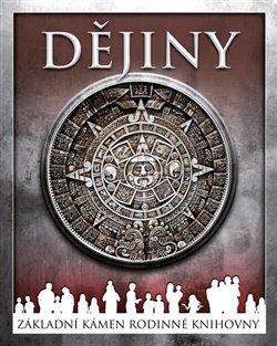 Dějiny - Velký obrazový průvodce historií lidstva. od úsvitu lidské civilizace po současnost - kol.