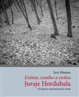 Extáze, exodus a exitus Juraje Hordubala - obálka