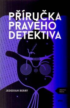 Obálka titulu Příručka pravého detektiva