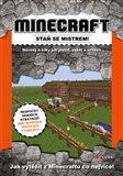 Minecraft - staň se mistrem! (Návody a triky jak přežít, uspět a zvítězit) - obálka