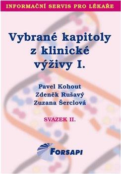 Vybrané kapitoly z klinické výživy I.. Svazek II. - Pavel Kohout