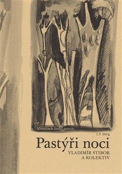 Pastýři noci. Almanach české poezie - Vladimír Stibor