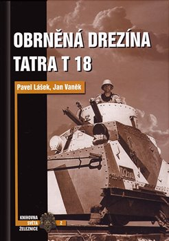 Obrněná drezína Tatra T18 - Pavel Lášek, Jan Vaněk