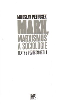 Obálka titulu Marx, marxismus a sociologie