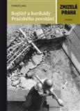Bojiště a barikády Pražského povstání (Zmizelá Praha) - obálka