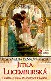Jitka Lucemburská (sestra Karla IV. dobývá Francii) - obálka