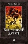 Obálka knihy Bohatýrské zvěsti