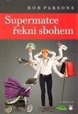 Supermatce řekni sbohem - obálka