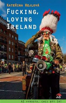 Obálka titulu Fucking, loving Ireland