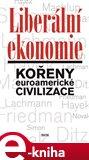 Liberální ekonomie (Kořeny euroamerické civilizace) - obálka