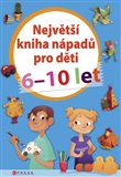 Největší kniha nápadů pro děti 6-10 let - obálka