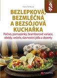 Bezlepková, bezmléčná a bezsojová kuchařka (Pečivo, pomazánky, bramborové variace, obědy, večeře, slavnostní jídla a dezerty) - obálka