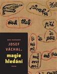 Josef Váchal – Magie hledání (Bazar - Mírně mechanicky poškozené) - obálka