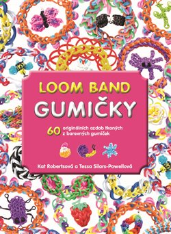 Obálka titulu Loom Band Gumičky