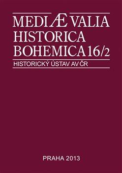 Obálka titulu Mediaevalia Historica Bohemica 16/2