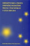 Euroskepticismus a percepce evropského integračního procesu v České republice - obálka