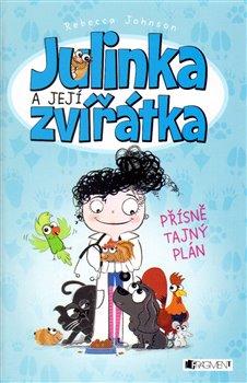 Obálka titulu Julinka a její zvířátka – Přísně tajný plán