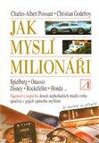 Jak myslí milionáři (Tajemství úspěchu deseti nejbohatších mužů světa spočívá v jejich způsobu myšlení) - obálka