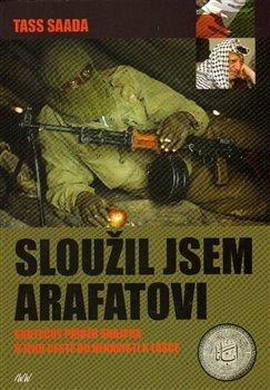 Obálka titulu Sloužil jsem Arafatovi