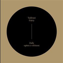 Zády opřen o věčnost - Tadeusz Gajcy