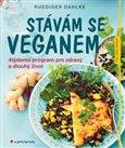 Stávám se veganem ( 4týdenní program pro zdravý a dlouhý život) - obálka
