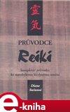 Průvodce Reiki (Kompletní průvodce ke starobylému léčebnému umění) - obálka
