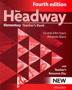 New Headway Fourth Edition Elementary Teacher´s Book with Teacher´s Resource Disc - Liz Soars, John Soars
