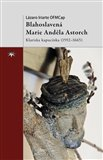 Blahoslavená Marie Anděla Astorch (Klariska kapucínka (1592–1665)) - obálka