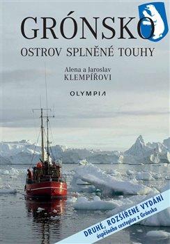 Grónsko – ostrov splněné touhy - Alena Klempířová, Jaroslav Klempíř