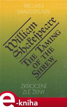 Zkrocení zlé ženy / The Taming of the Shrew - William Shakespeare e-kniha