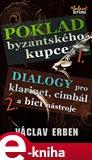 Poklad byzantského kupce (Dialogy pro klarinet cimbál a bicí nástroje) - obálka
