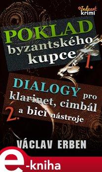 Poklad byzantského kupce. Dialogy pro klarinet cimbál a bicí nástroje - Václav Erben e-kniha
