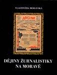 Dějiny žurnalistiky na Moravě (První století českých časopisů 1848 – 1948) - obálka