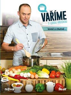Vaříme s Láďou Hruškou - Ladislav Hruška