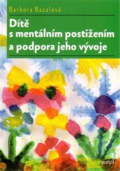 Dítě s mentálním postižením a podpora jeho vývoje - Barbora Bazalová