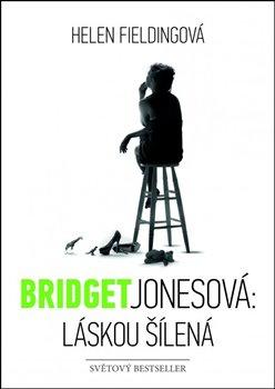 Obálka titulu Bridget Jonesová: láskou šílená